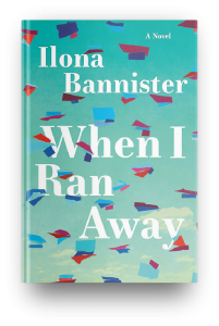 When I Ran Away by Ilona Bannister