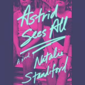 Astrid Sees All by Natalie Standiford