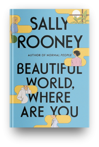 Beautiful World, Where Are You by Sally Rooney (via Novel Visits)