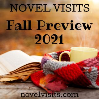 Novel Visits ~ Fall Preview 2021
