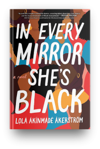 In Every Mirror She's Black by Lola Akinmade Akerstrom (via Novel Visits)