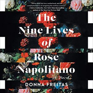 Audiobook -The Nine Lives of Rose Napolitano by Donna Freitas